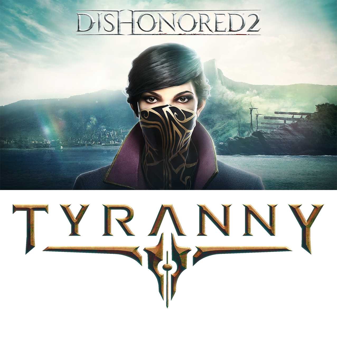 Старт Dishonored 2 и Tyranny уже сегодня
