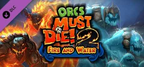 Купить Orcs Must Die! 2. Fire and Water Booster Pack