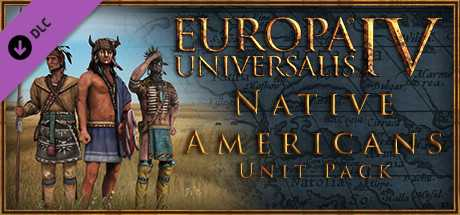 Europa Universalis IV. Native Americans Unit Pack дешевле чем в Steam