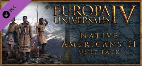 Купить со скидкой Europa Universalis IV. Native Americans II Unit Pack