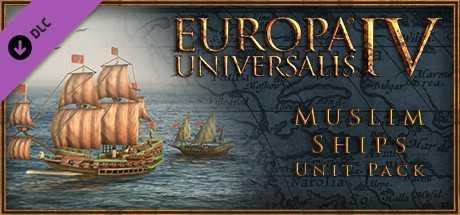Europa Universalis IV. Muslim Ships Unit Pack дешевле чем в Steam