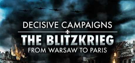 Купить Decisive Campaigns. The Blitzkrieg from Warsaw to Paris