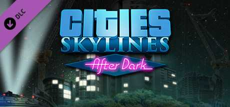 Cities. Skylines. After Dark дешевле чем в Steam