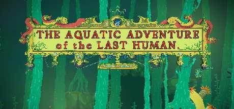 Купить The Aquatic Adventure of the Last Human со скидкой 90%