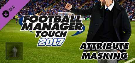 Football Manager Touch 2017. Attribute Masking дешевле чем в Steam