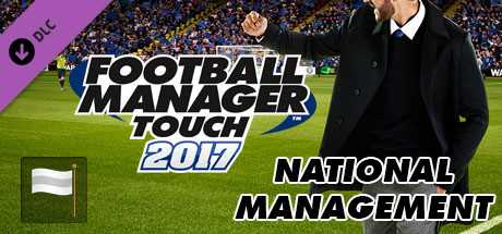 Football Manager Touch 2017. National Management дешевле чем в Steam