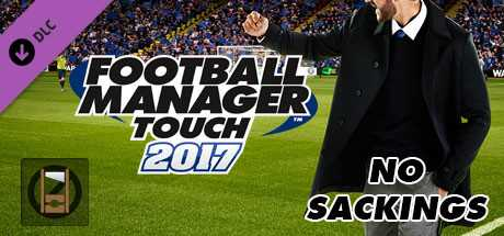 Football Manager Touch 2017. No Sacking дешевле чем в Steam