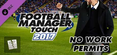 Football Manager Touch 2017. No Work Permits дешевле чем в Steam