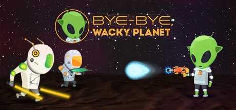 Купить Bye-Bye, Wacky Planet со скидкой 71%
