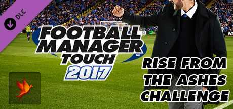 Football Manager Touch 2017 Rise from the Ashes Challenge дешевле чем в Steam