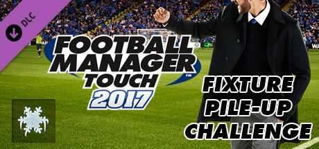 Football Manager Touch 2017 Fixture Pile-Up Challenge дешевле чем в Steam