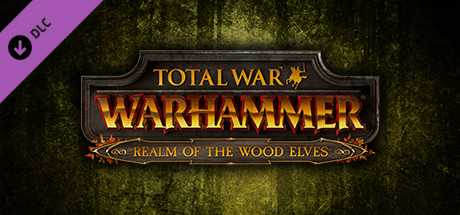 Поиск по запросу Total War. WARHAMMER. Realm of The Wood Elves