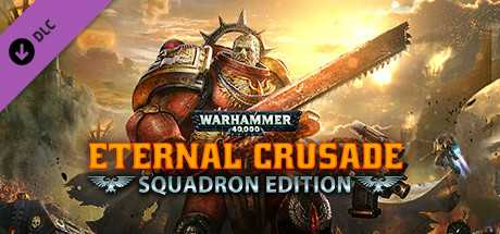 Warhammer 40,000. Eternal Crusade. Squadron Edition (Premium Upgrade) дешевле чем в Steam